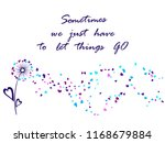 sometimes we just have to let... | Shutterstock .eps vector #1168679884