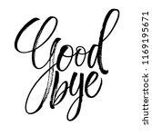 good bye lettering. handwritten ... | Shutterstock .eps vector #1169195671