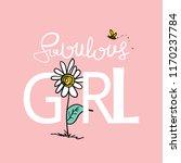 fabulous girl text and flower... | Shutterstock .eps vector #1170237784