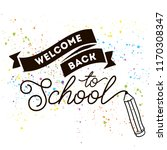 back to school. isolated vector ... | Shutterstock .eps vector #1170308347