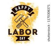 happy labor day. vector logo....   Shutterstock .eps vector #1170308371