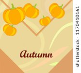 pumpkin autumn vector background | Shutterstock .eps vector #1170410161
