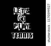 let's go play tennis slogan for ... | Shutterstock .eps vector #1170599527