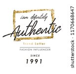 authentic slogan with gold... | Shutterstock .eps vector #1170668647
