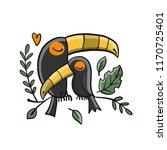 toucans  paradise tropical bird ... | Shutterstock .eps vector #1170725401