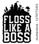 floss like a boss t shirt | Shutterstock .eps vector #1170772351