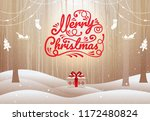 merry christmas  happy new year ... | Shutterstock .eps vector #1172480824