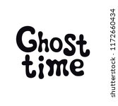 ghost time. halloween theme.... | Shutterstock .eps vector #1172660434