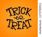 trick or treat hand lettering | Shutterstock .eps vector #1172703511