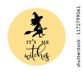 it's me witches   halloween... | Shutterstock .eps vector #1172799061
