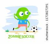 green zombie boy playing soccer ... | Shutterstock .eps vector #1172827291