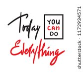 today you can do everything ...   Shutterstock .eps vector #1172934571
