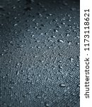water drops on the fabric... | Shutterstock . vector #1173118621