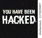you have been hacked glitch... | Shutterstock .eps vector #1173229897