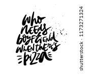 fun saying    who needs... | Shutterstock .eps vector #1173271324