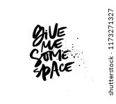 quote   give me some space.... | Shutterstock .eps vector #1173271327
