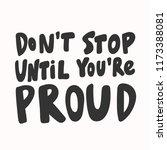don't stop until you're proud.... | Shutterstock .eps vector #1173388081