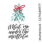 meet me under the mistletoe.... | Shutterstock .eps vector #1174184977