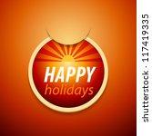 attach happy holidays sticker.  ... | Shutterstock . vector #117419335