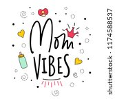 mom vibes. mother mama... | Shutterstock . vector #1174588537