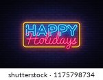 happy holidays neon text vector.... | Shutterstock .eps vector #1175798734