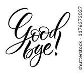 good bye lettering. handwritten ... | Shutterstock .eps vector #1176373027