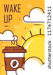 wake up poster with cup of... | Shutterstock .eps vector #1176712411