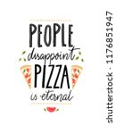 people disappoint  pizza is... | Shutterstock .eps vector #1176851947