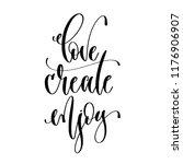 love create enjoy   hand... | Shutterstock . vector #1176906907