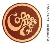 coffee to go sticker concept.... | Shutterstock .eps vector #1176977077