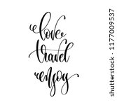 love travel enjoy   hand... | Shutterstock . vector #1177009537