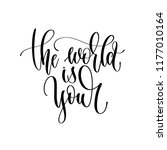 the world is your   hand... | Shutterstock . vector #1177010164