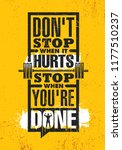 don't stop when it hurts. stop... | Shutterstock .eps vector #1177510237
