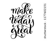 make today great. inspirational ... | Shutterstock .eps vector #1177602151