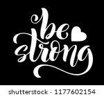 be strong. modern calligraphy... | Shutterstock .eps vector #1177602154