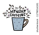 decaffeinated coffee cup with... | Shutterstock .eps vector #1178016181