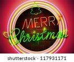 christmas neon sign. | Shutterstock .eps vector #117931171