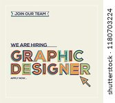 we are hiring graphic designer... | Shutterstock .eps vector #1180703224