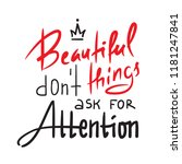 beautiful things don't ask for... | Shutterstock .eps vector #1181247841