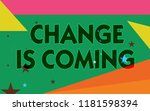 word writing text change is... | Shutterstock . vector #1181598394