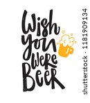 wish you were beer. hand... | Shutterstock .eps vector #1181909134