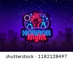 horror night neon sign vector.... | Shutterstock .eps vector #1182128497