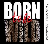 born to be wild t shirt animal... | Shutterstock .eps vector #1182258757