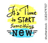 its time to start something new ... | Shutterstock .eps vector #1182479707