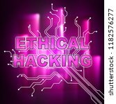 ethical hacking data breach... | Shutterstock . vector #1182576277