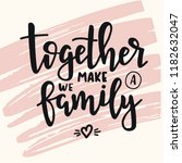 together we make a family hand... | Shutterstock .eps vector #1182632047