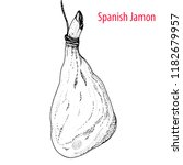 spanish jamon hand drawn sketch.... | Shutterstock .eps vector #1182679957