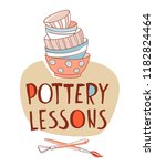 clay pottery lessons studio.... | Shutterstock .eps vector #1182824464