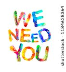 we need you. vector words of... | Shutterstock .eps vector #1184628364