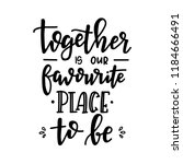 together is our favourite place ... | Shutterstock .eps vector #1184666491